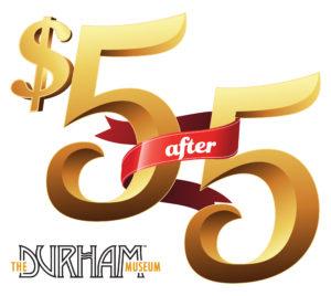 $5 After 5 @ The Durham Museum