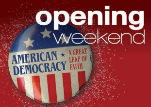 Opening Weekend: American Democracy