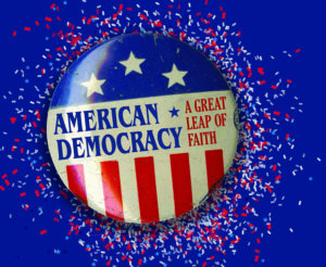 American Democracy - A Great Leap of Faith
