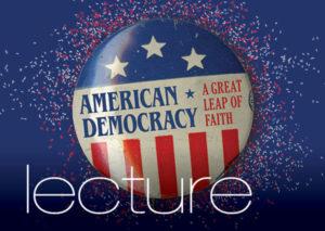 American Democracy Lecture