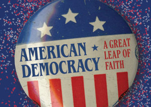 American Democracy: A Great Leap of Faith @ The Durham Museum