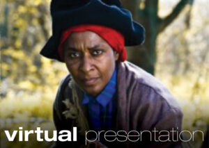 Harriet Tubman, Portrayed by Dr. Daisy Century